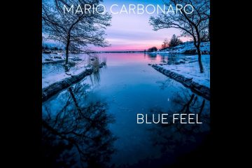 Mario Carbonaro – Blue Feel | Lounge Around The World | Lounge, Relax, Chillout, New Age, House |