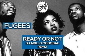 MOOMBAHTON REMIX 2021 | Fugees – Ready Or Not 2k21 (DJ ADILLO Remix)