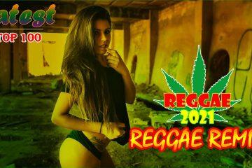 Hot 100 Trending Reggae Songs 2021 – Best Reggae Remix Popular Songs 2021 – New Reggae Music 2021
