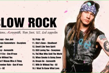 Led Zeppelin, Scopions, U2, Aerosmith…. Top Class Slow Rock Of All Time
