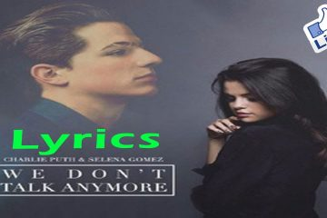 We Don't Talk Anymore (Lyrics) – Charlie Puth feat. Selena Gomez