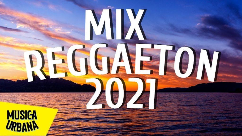 MIX REGGAETON 2021 😍 LO MAS NUEVO 2021 🔥