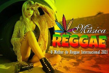 Música Reggae 2021 ⚡ O Melhor do Reggae Internacional e Nacional Para Paredão 2021 ⚡  Reggae Remix