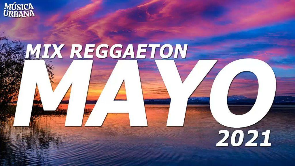 MIX REGGAETON MAYO 2021 / Lo más escuchado