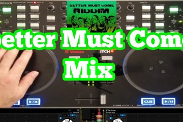 better must come riddim mix (Pop Style Music) serato dj pro reggae music