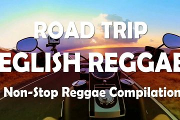 Road Trip Reggae Music Mix 😎 English Reggae Music 2021 😎 Non-Stop Reggae Compilation Vol.1