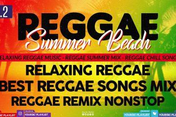 REGGAE REMIX NONSTOP    BEST REGGAE SONGS MIX    CHILLAX OPM REGGAE REMIX    Vol.2