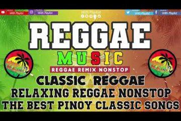 NEW REGGAE REMIX NONSTOP | THE BEST PINOY CLASSIC SONGS | CLASSIC REGGAE MUSIC