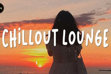 Chillout Lounge ~ Calm & Relaxing Playlist Music (Study, Work, Sleep, Chill)