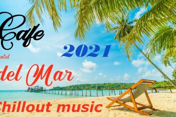 Ibiza CAFE – Del Mar chill out lounge music 2021 beach mix