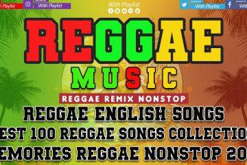 New Reggae Remix Music 2021 || Hot 100 Trending Reggae English Songs 2021