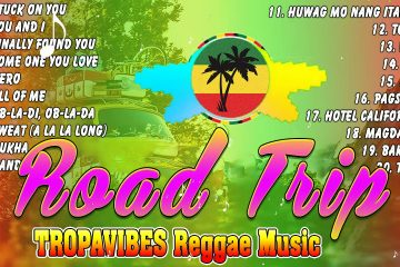 ROAD TRIP SLOW ROCK 4 HOUR REGGAE TAGALOG SONG COVER MIX 2021IBY TROPA VIBES#VALTV#STUCKONYOU#No.11