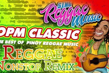 REGGAE REMIX NONSTOP VOL.1 – THE BEST PINOY CLASSIC SONGS – PINOY REGGAE MUSIC BEST COMPILATION